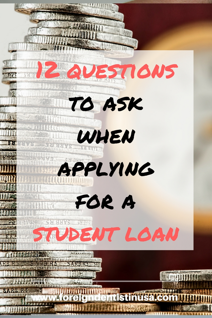 12 questions to ask when applying for a student loan foreigndentistinusa. Black Bedroom Furniture Sets. Home Design Ideas